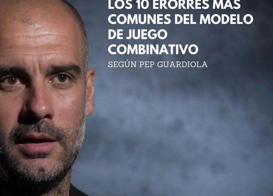 Los 10 errores más habituales del juego combinativo según Pep Guardiola